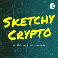 Sketchy Crypto podcast