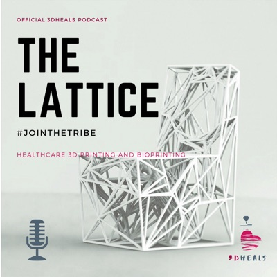 The Lattice (Official 3DHEALS Podcast)