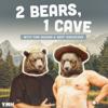 2 Bears 1 Cave with Tom Segura & Bert Kreischer - YMH Studios