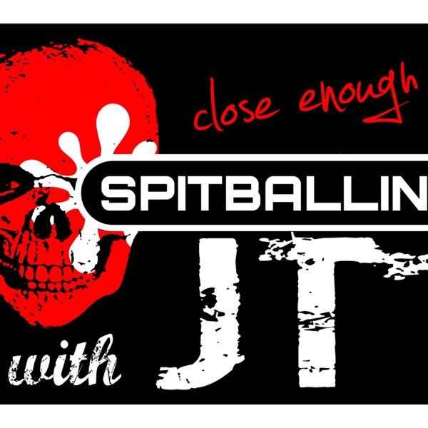 SpitBallin' With JT