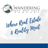 Wandering But Not Lost Podcast | Real Estate Coaching & Wandering Zen podcast