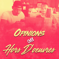 Opinions Over Hors D'oeuvres podcast