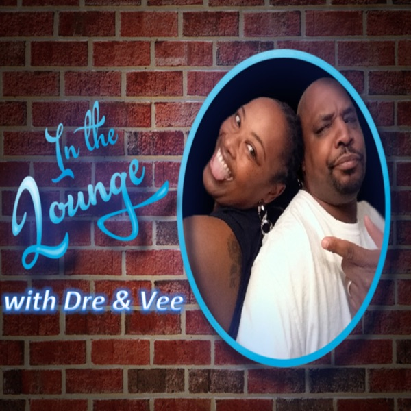 In The Lounge With Dre & Vee