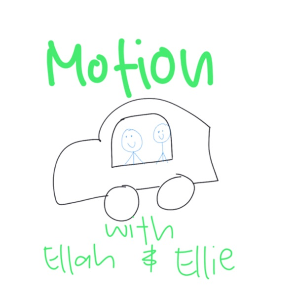Motion with Ellah and Ellie