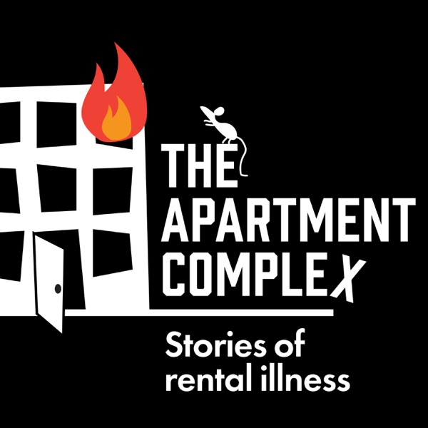 The Apartment Complex: Stories of Rental Illness
