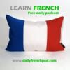 Learn French with daily podcasts - Louis from Dailyfrenchpod