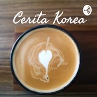 Cerita Korea podcast