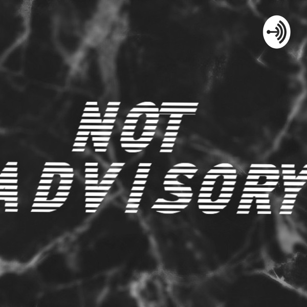 *Not Advisory*