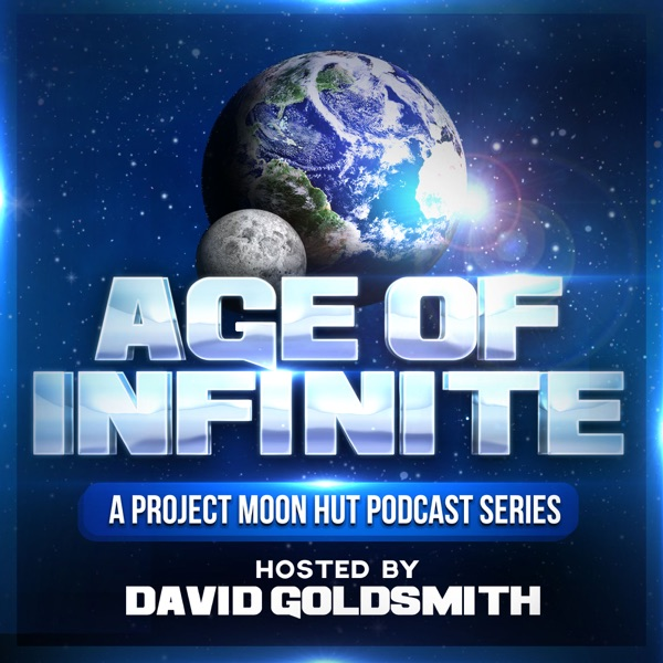 Age of Infinite:  A Project Moon Hut Series with David Goldsmith