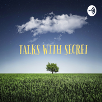 Talks With Secret podcast