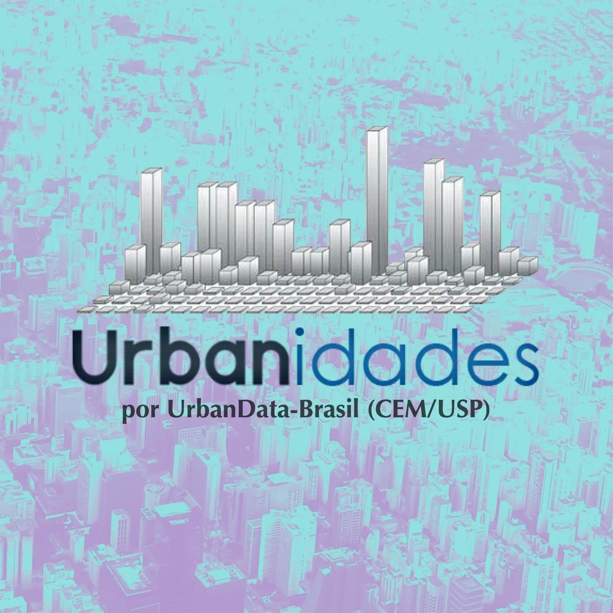 Urbanidades – Podcast – Podtail