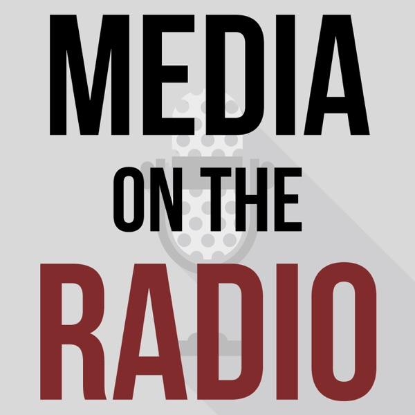 Media on the Radio
