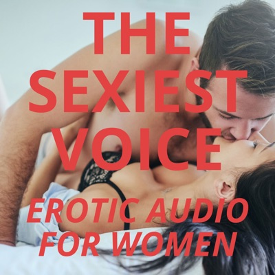 The Sexiest Voice ASMR - Erotic Audio For Women, Romance Novels, Erotic Stories, Erotica And Much More Sexy Naughtiness:The Sexiest Voice ASMR