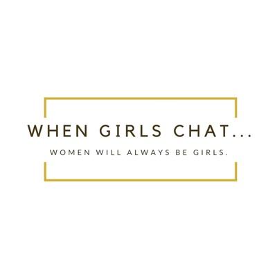 When Girls Chat