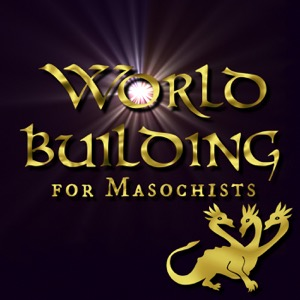 Worldbuilding for Masochists