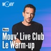 Mouv' Live Club : Le warm-up