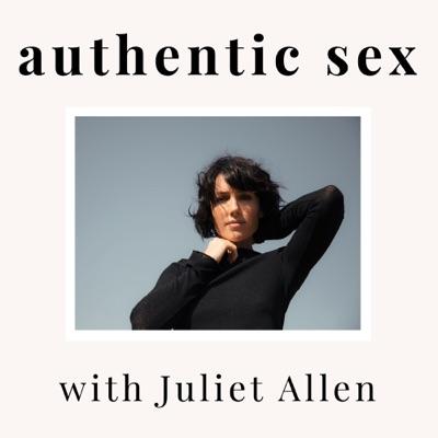 Authentic Sex with Juliet Allen:Juliet Allen   Sexologist