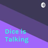 Dice is Speaking podcast