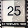 25th Frame - Master Feed artwork