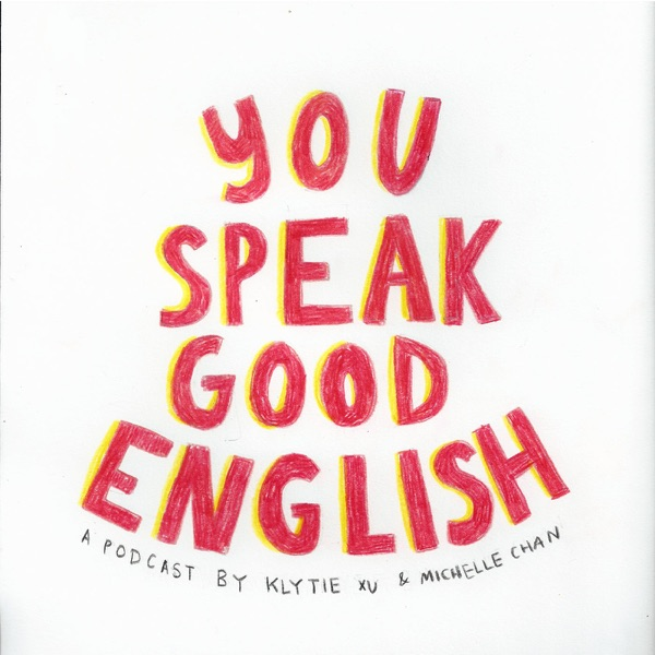 You Speak Good English