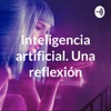Inteligencia artificial. Una reflexión