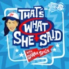 That's What She Said with Sarah Spain artwork