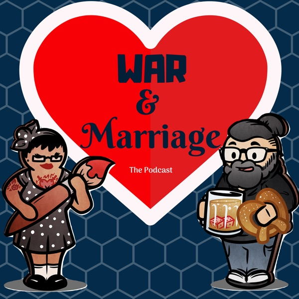 War & Marriage - The Podcast