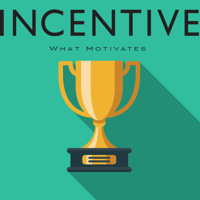 Incentive: What Motivates podcast