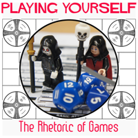 Playing Yourself: The Rhetoric of Games podcast
