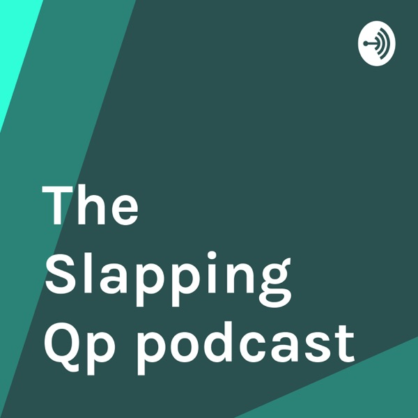 The Slapping Qp podcast