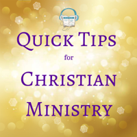 Quick Tips for Christian Ministry podcast