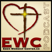 Eden Worship Center podcast