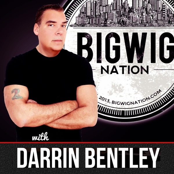 Big Wig Nation with Darrin Bentley