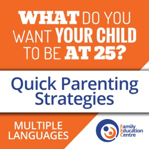 Quick Parenting Strategies...what do you want your child to be at 25?