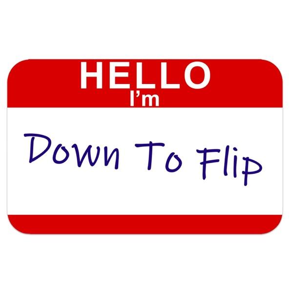 Down To Flip