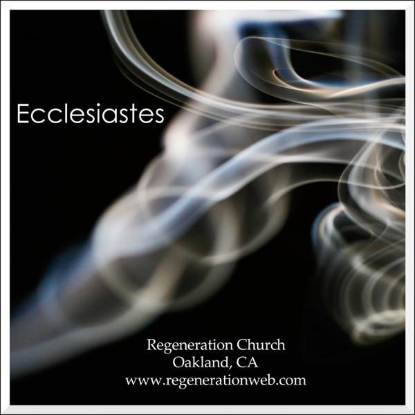 Ecclesiastes - Regeneration Church