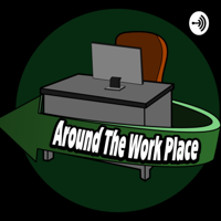 Around The Work Place podcast