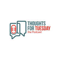 Thoughts-for-Tuesday the Podcast podcast