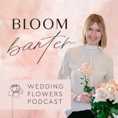 Coming Soon - Bloom Banter Wedding Flowers Podcast