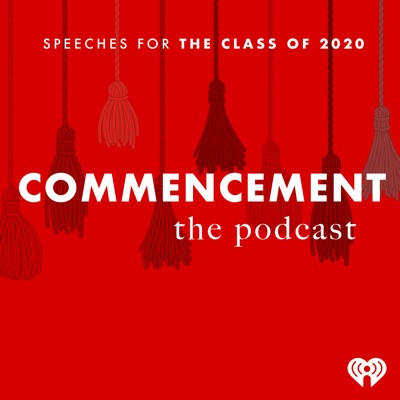 Commencement: Speeches For The Class of 2020:iHeartRadio