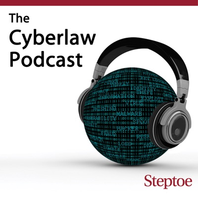 The Cyberlaw Podcast:Steptoe & Johnson LLP