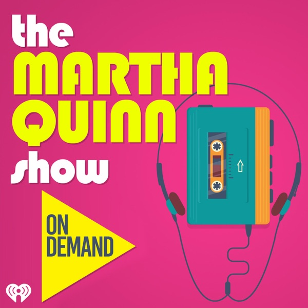 Listen To Martha Quinn On Demand Podcast Online At