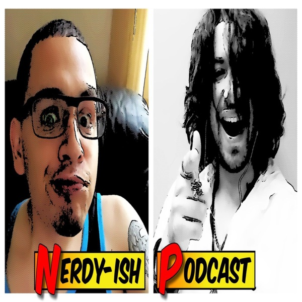 Nerdy-Ish Podcast