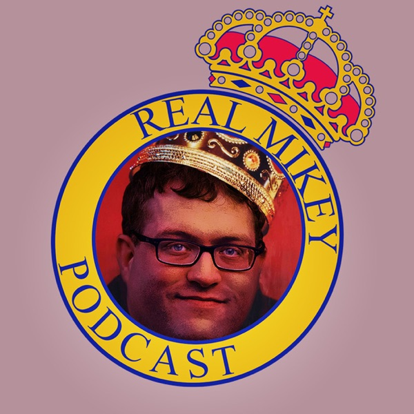 Real Mikey Podcast