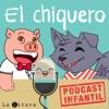 EL chiquero - Podcast Infantil