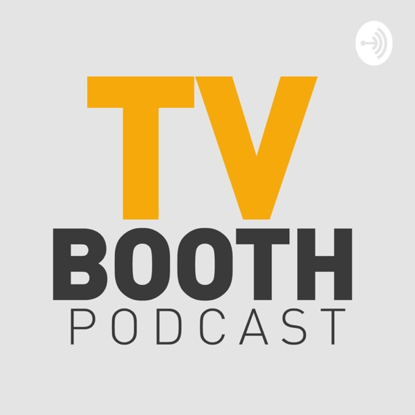 TV Booth Podcast