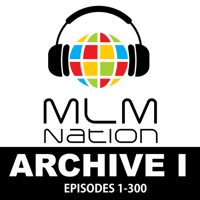 Archive 1 of MLM Nation podcast