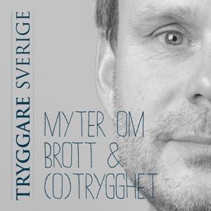 Myter om brott & (o)trygghet