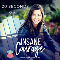 20 Seconds of Insane Courage podcast