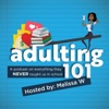 Adulting 101. A podcast on everything they NEVER taught us in school.  artwork